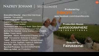 Video Lagu Muslimah Oleh Nazrey Johani